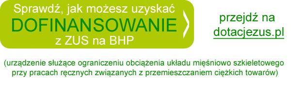 Sprawdź, jak możesz uzyskać dofinansowanie z ZUS na BHP (urządzenie służące ograniczeniu obciążenia układu mięśniowo szkieletowego przy pracach ręcznych związanych z przemieszczaniem ciężkich towarów)